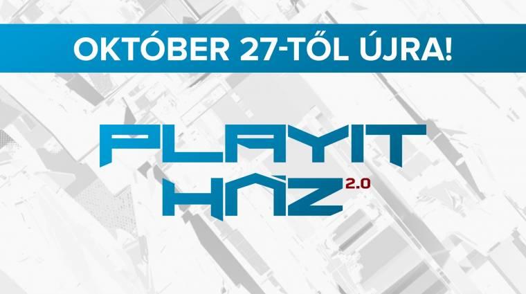 Újra itt a PlayIT Ház: most péntektől, 10 napon keresztül